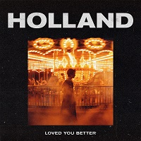 HOLLAND - LOVED YOU BETTER ARTWORK